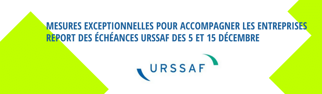 Report des échéances Urssaf des 5 et 15 décembre