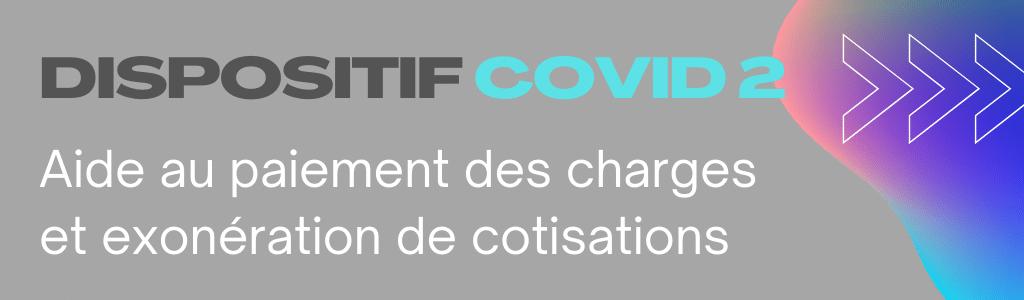 Aide au paiement des charges et exonération de cotisations : dispositif «COVID 2»