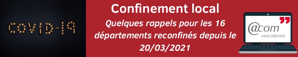 Quelques rappels pour les 16 départements reconfinés depuis le 20/03/2021