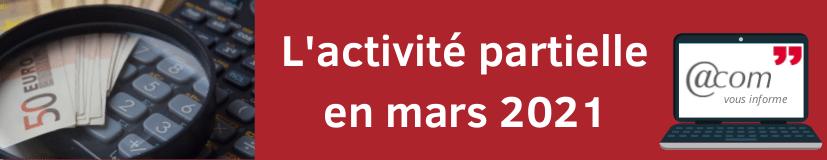 L'activité partielle en mars 2021