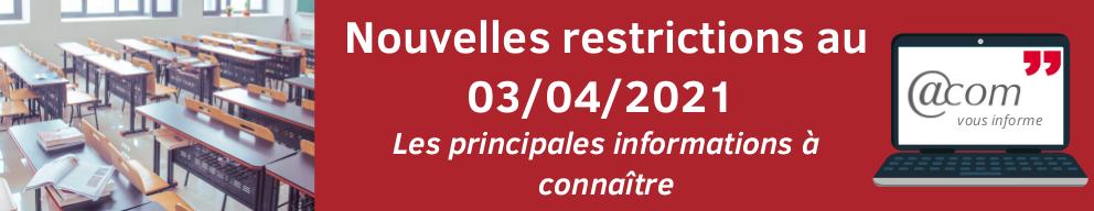 Nouvelles restrictions au 03/04/2021